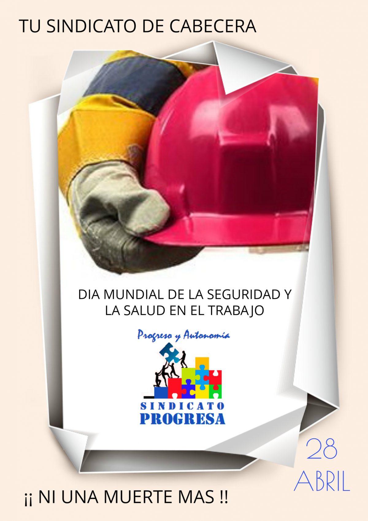 28 DE ABRIL Día mundial de la seguridad y la salud en el trabajo