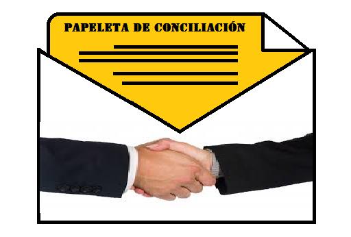LA PAPELETA DE CONCILIACIÓN LABORAL